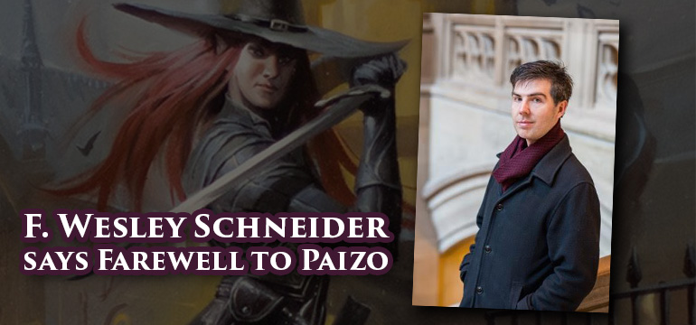 F. Wesley Schneider says Farewell to Paizo