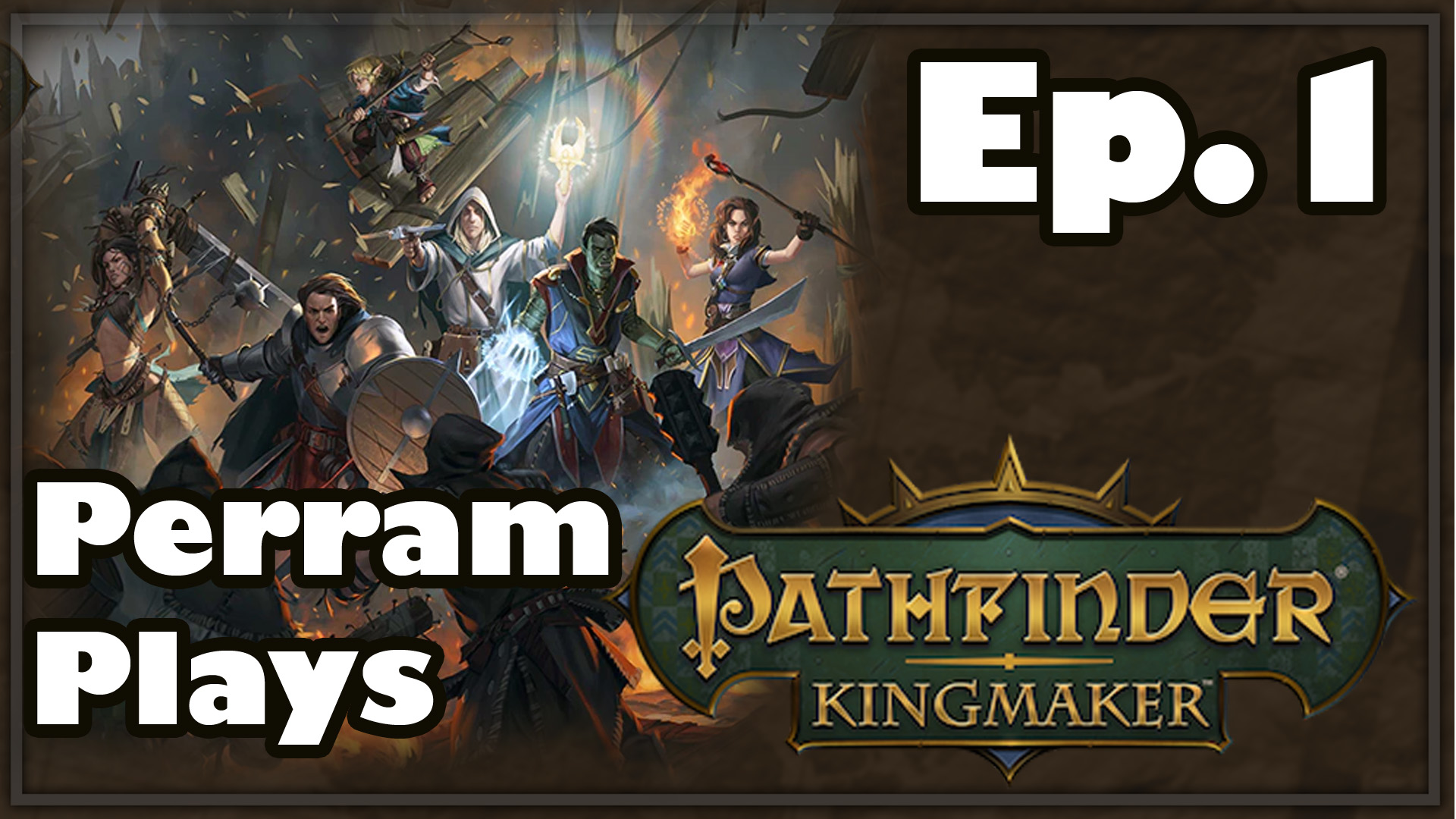 Perram Plays Pathfinder: Kingmaker Episode 1