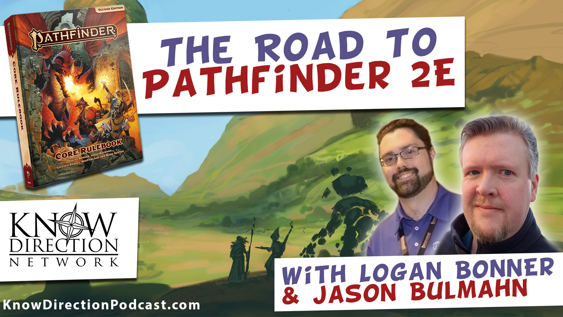 The Road to PF2 with Logan Bonner and Jason Bulmahn