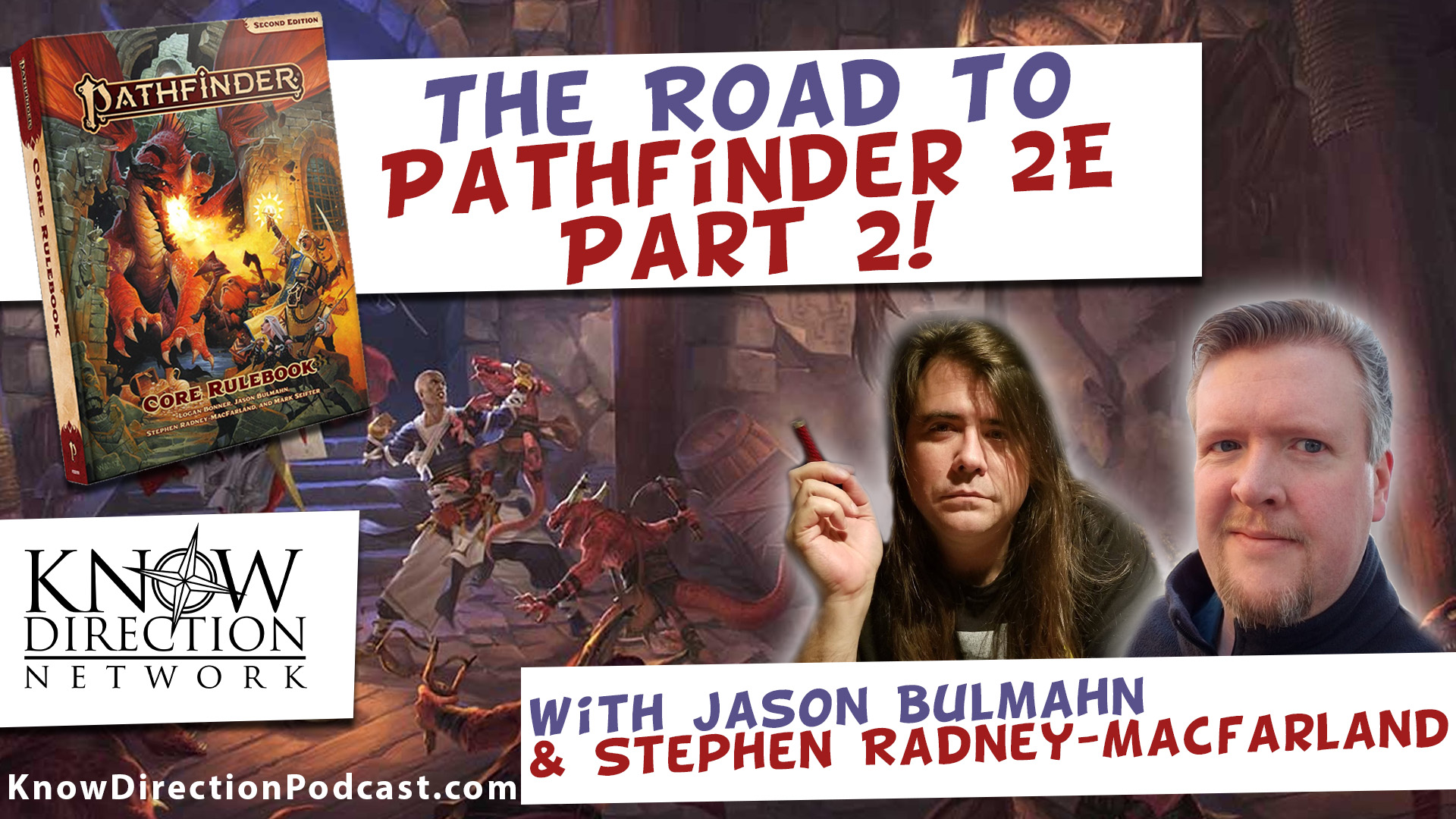 The Road to Pathfinder 2e part 2 with Jason Bulmahn and Stephen Radney-Macfraland
