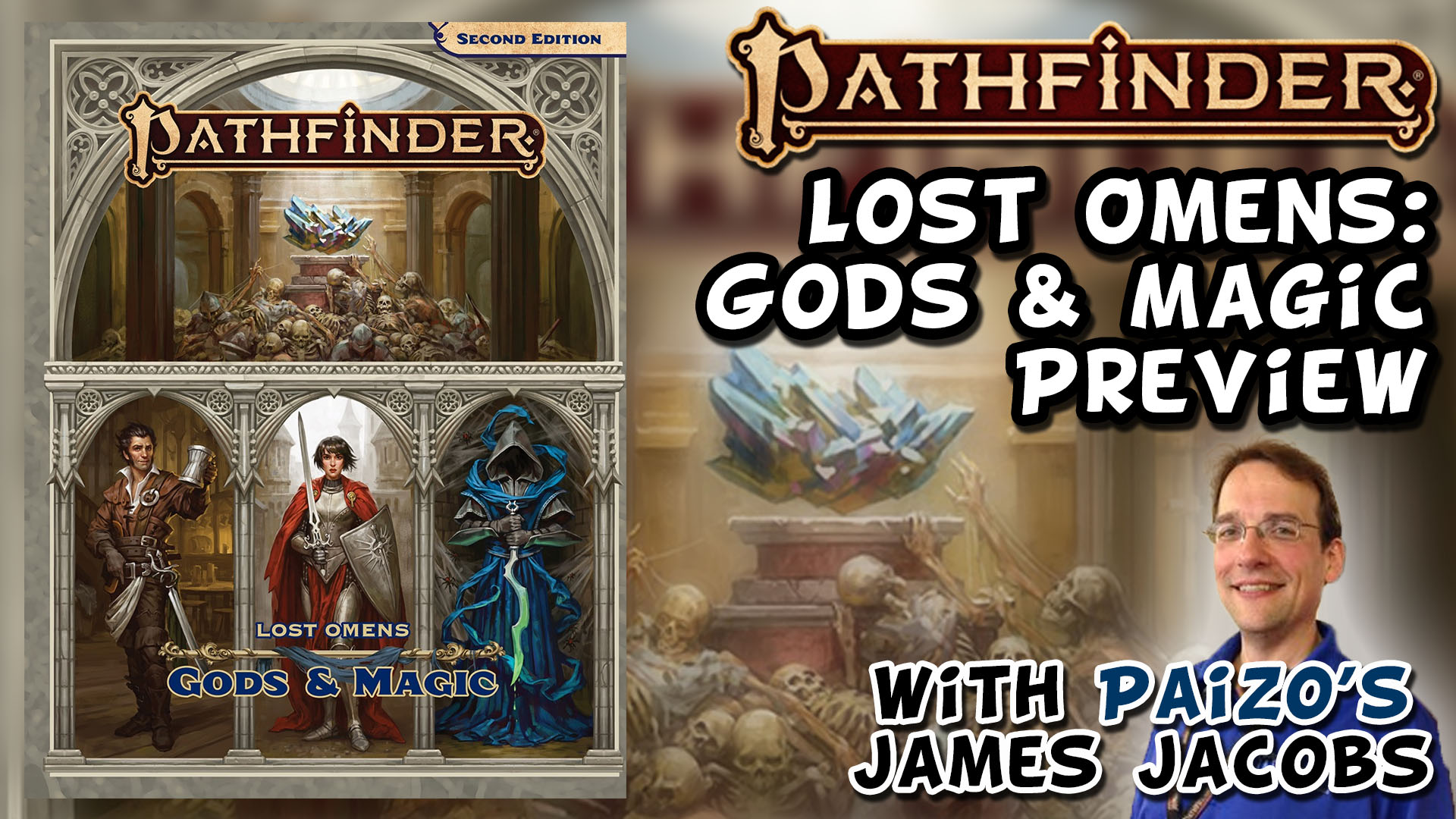 Pathfinder Lost Omens: Gods and MAgic Preview with Paizo's James Jacobs