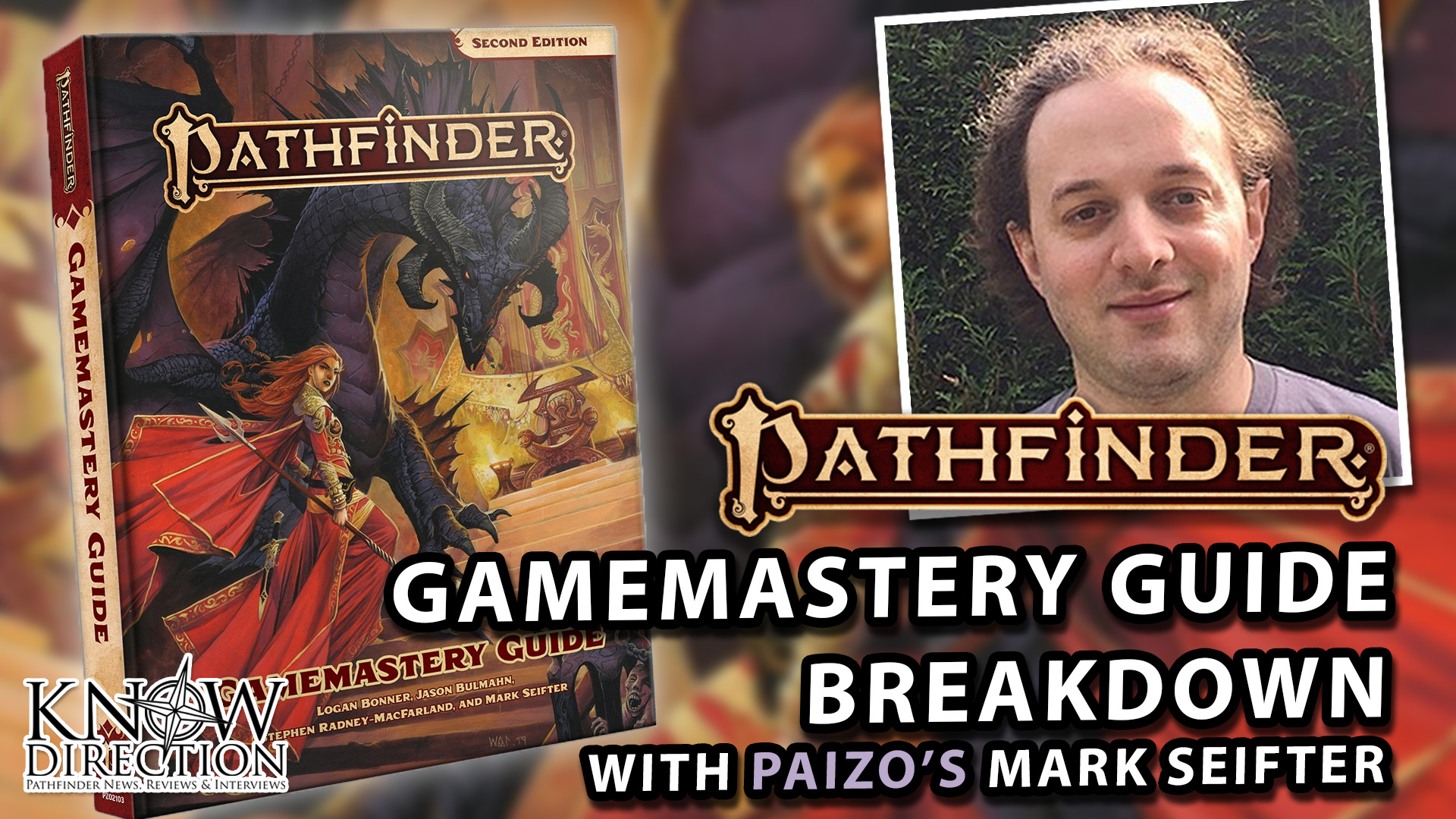 Gamemastery Guide Breakdown with Paizo's Mark Seifter - Know Direction 222